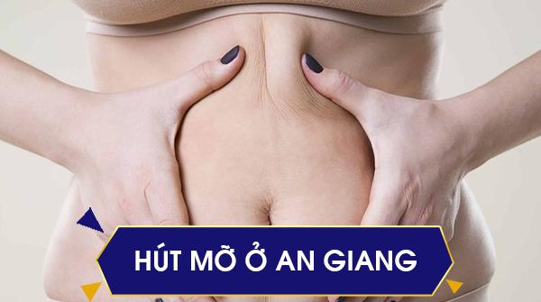 Hút mỡ ở An GIang